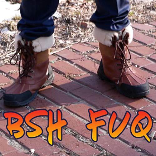 Bsh Fuq [Explicit]