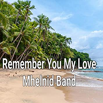 Remember You My Love