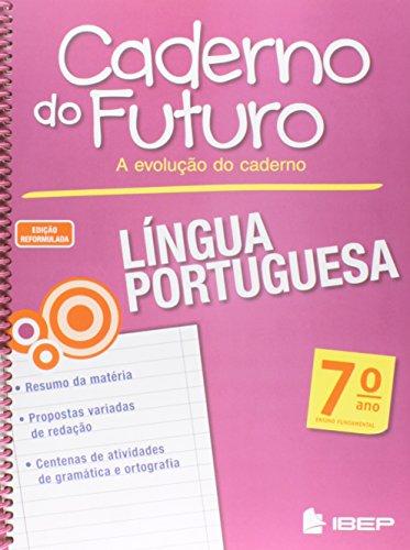 Caderno do Futuro. Língua Portuguesa. 7º Ano