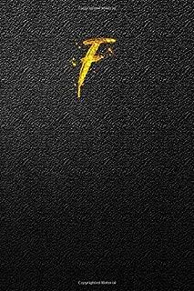 F: Golden Splash Glitter Monogram Letter F Notebook Alphabetical Journal for Writing & Notes, Personalized Diary Monogrammed Gift for Men & Women (6x9 110 Ruled Pages Matte Black Glitter Cover)