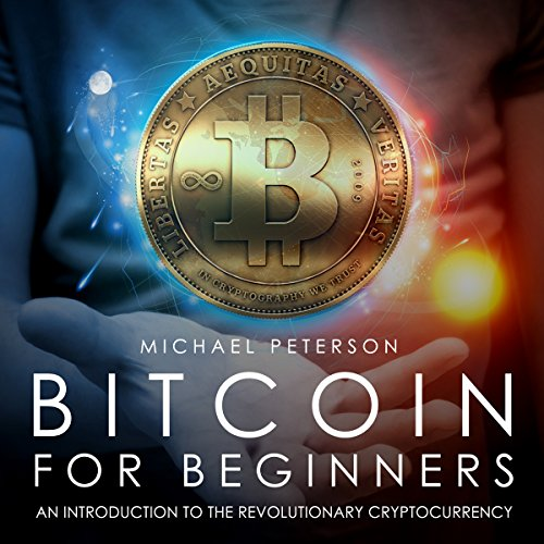 Bitcoin for Beginners: An Introduction to the Revolutionary Cryptocurrency audiobook cover art