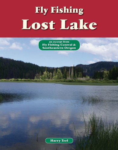 Fly Fishing Lost Lake: An Excerpt from Fly Fishing Central & Southeastern Oregon (No Nonsense Fly Fishing Guides)