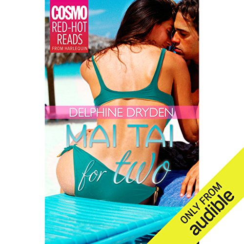 Mai Tai for Two                   By:                                                                                                                                 Delphine Dryden                               Narrated by:                                                                                                                                 Bailey Carr                      Length: 3 hrs and 57 mins     Not rated yet     Overall 0.0