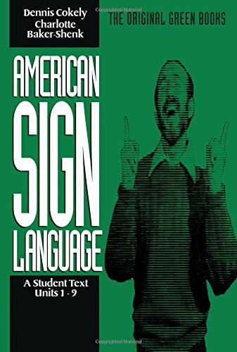 American Sign Language Green Books, A Student Text Units...
