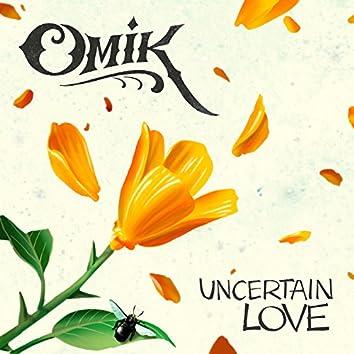 Uncertain Love