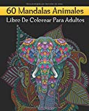 60 Mandalas Animales Libro De Colorear Para Adultos: Majestuosa Cubierta De...