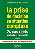 La prise de décision en situation complexe - 24 cas réels analysés et commentés