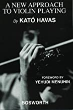 A NEW APPROACH TO VIOLIN PLAYING by Kato Havas (2003-12-01)