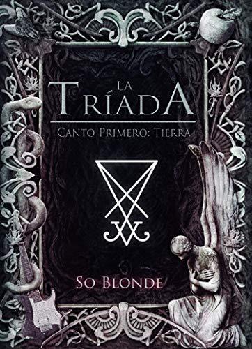 Portada del libro La tríada: Canto Primero: Tierra de So Blonde