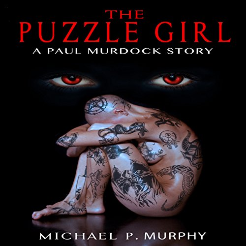 The Puzzle Girl     A Paul Murdock Story, Book 3              By:                                                                                                                                 Michael Murphy                               Narrated by:                                                                                                                                 Mark Finfrock                      Length: 2 hrs and 46 mins     Not rated yet     Overall 0.0