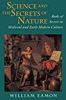 Science and the Secrets of Nature (Books of Secrets in Medieval and Early Modern Culture)