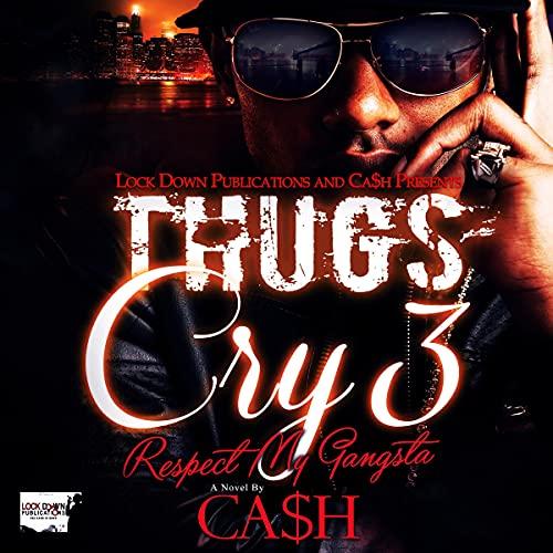 Thugs Cry 3: Respect My Gangsta (Volume 3)
