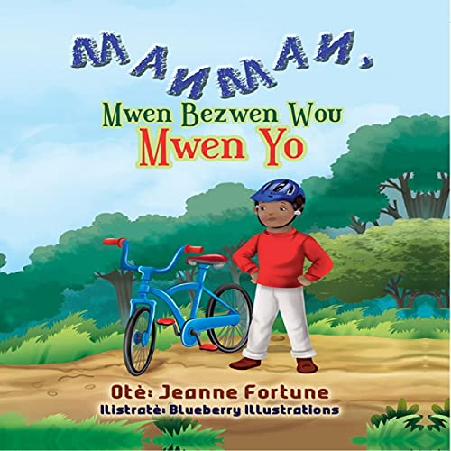 Manman, Mwen Bezwen Wou Mwen Yo [Mommy, I Need My Wheels] Audiobook By Jeanne Fortune cover art