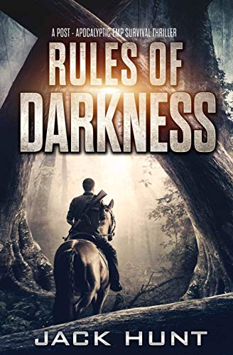 Rules of Darkness: A Post-Apocalyptic EMP Survival Thriller (Survival Rules Series)