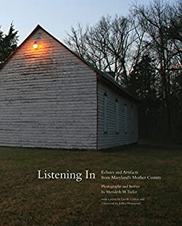Listening In: Echoes and Artifacts from Maryland's Mother County