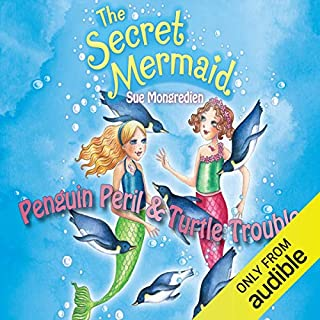 The Secret Mermaid: Penguin Peril & Turtle Trouble                   By:                                                                                                                                 Sue Mongredien                               Narrated by:                                                                                                                                 Eva Haddon                      Length: 1 hr and 40 mins     1 rating     Overall 5.0