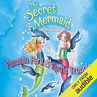 The Secret Mermaid: Penguin Peril & Turtle Trouble cover art