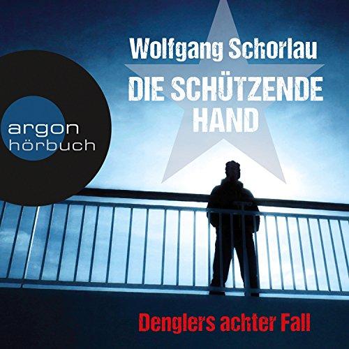Die schützende Hand (Denglers achter Fall) audiobook cover art