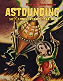 Fantasy Illustrated Astounding 50th Anniversary Catalog: Collectible Pulp Magazines, Science Fiction, & Horror...