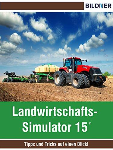 Landwirtschafts-Simulator 15: Tipps und Tricks auf einen Blick! (Wo&Wie)
