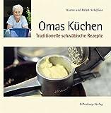 Omas Küchen: Traditionelle schwäbische Rezepte