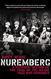 Nuremberg: A personal record of the trial of the major Nazi war criminals (English Edition)