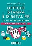 Ufficio Stampa e digital PR. La nuova comunicazione