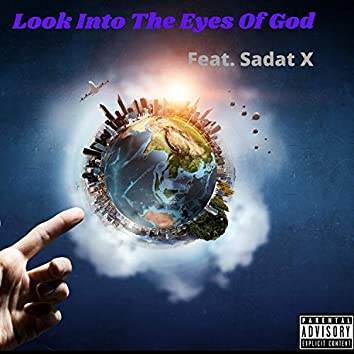 Look Into The Eyes Of God (feat. Sadat X)