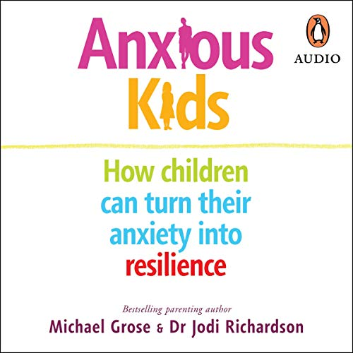 Anxious Kids     How Children Can Turn Their Anxiety Into Resilience              Auteur(s):                                                                                                                                 Michael Grose,                                                                                        Jodi Richardson                               Narrateur(s):                                                                                                                                 Jodi Richardson                      Durée: 8 h et 17 min     Pas de évaluations     Au global 0,0