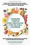 Consejos y dietas para adelgazar y no volver a engordar (Aprender a comer sano)
