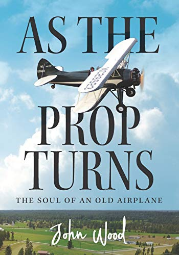 As The Prop Turns: The Soul of an Old Airplane