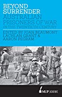 Beyond Surrender: Australian Prisoners of War in the Twentieth Century