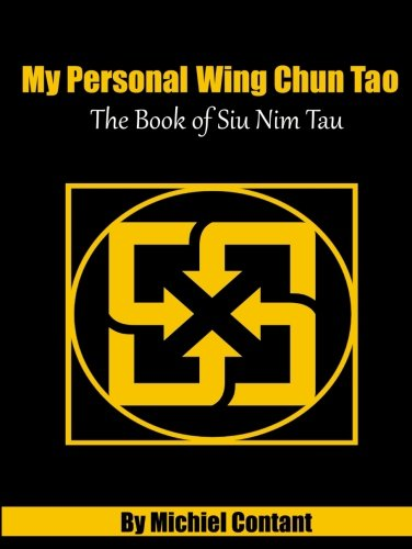 My Personal Wing Chun Tao: The Book of Siu Nim Tau (Black and White Edition): Volume 1