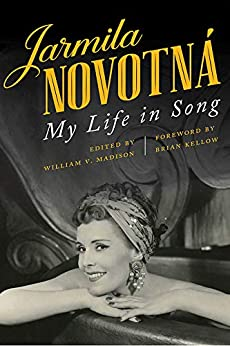 Jarmila Novotná: My Life in Song by [Jarmila Novotná, William V. Madison, Brian Kellow]