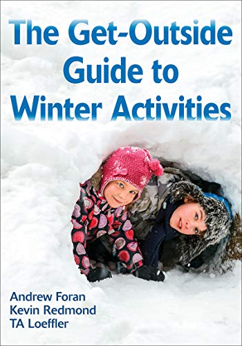 The Get-Outside Guide to Winter Activities (English Edition)