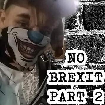 No Brexit, Pt. 2