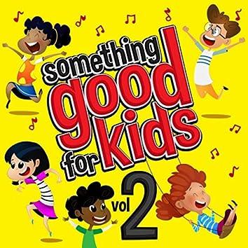 Something Good for Kids, Vol. 2