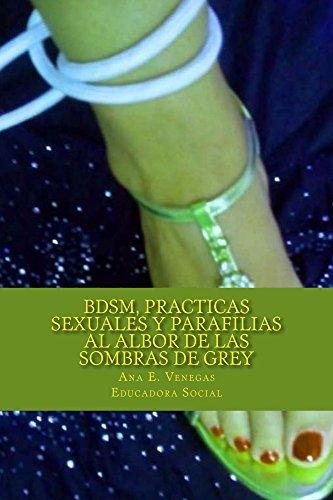 BDSM, Practicas Sexuales y Parafilias: Al Albor de las Sombras de Grey