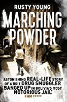 Marching Powder by Rusty Young(2016-06-30)