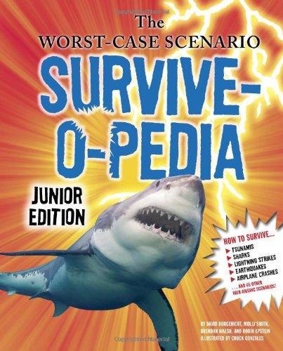 The Worst-Case Scenario Survive-O-Pedia: Junior Edition