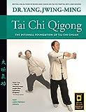 Tai Chi Qigong: The Internal Foundation of Tai Chi Chuan (YMAA Tai Chi Book 1)