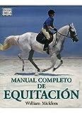 MANUAL COMPLETO DE EQUITACION (GUIAS DEL NATURALISTA-ANIMALES DOMESTICOS-CABALLOS)