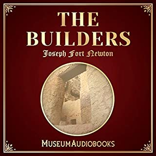 The Builders                   Written by:                                                                                                                                 Joseph Fort Newton                               Narrated by:                                                                                                                                 Anne Makoto                      Length: 6 hrs and 23 mins     Not rated yet     Overall 0.0