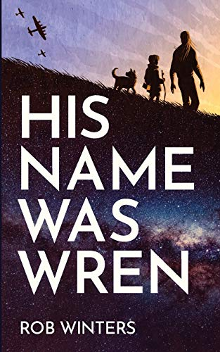 Compare Textbook Prices for His Name was Wren: A small-town science fiction mystery of galactic scale  ISBN 9781838386108 by Winters, Rob