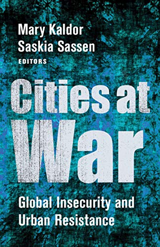 Cities at War: Global Insecurity and Urban Resistance (English Edition)