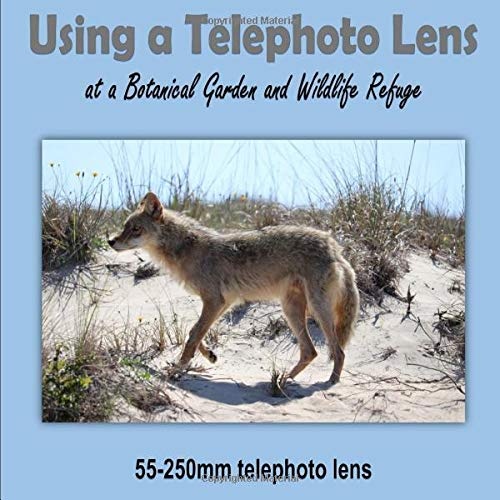 Using a Telephoto Lens at a Botanical Garden and Wildlife Refuge: How to...