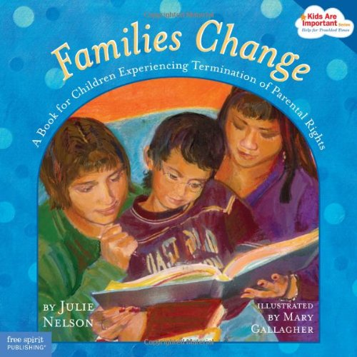Compare Textbook Prices for Families Change: A Book for Children Experiencing Termination of Parental Rights Kids Are Important Series  ISBN 9781575422091 by Nelson, Julie