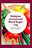 Diabetes Journal and Blood Sugar Log: 90 Day Daily Food Tracker Journal and Exercise Log Activity Tracker Notebook with a Weekly Meal Planner to Promote A Healthy Diet