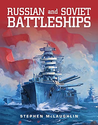Compare Textbook Prices for Russian and Soviet Battleships  ISBN 9781682477267 by Mclaughlin, Stephen