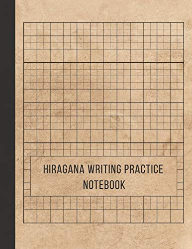 Hiragana Writing Practice Notebook: Japanese writing practice book: Japan Kanji Characters and Kana Scripts , genkouyoushi notebook Large Print 8.5 x 11 inches, 110 Pages.